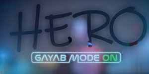 Hero - Gayab Mode On